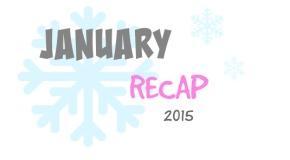 January 2015 Recap